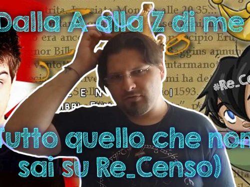 @Re_Censo #51 Dalla A alla Z di me Tutto quello che non sai su #Re_Censo #EELS