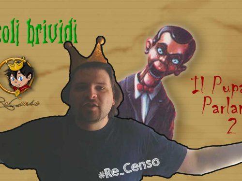 @Re_Censo #84 Il Pupazzo Parlante #2