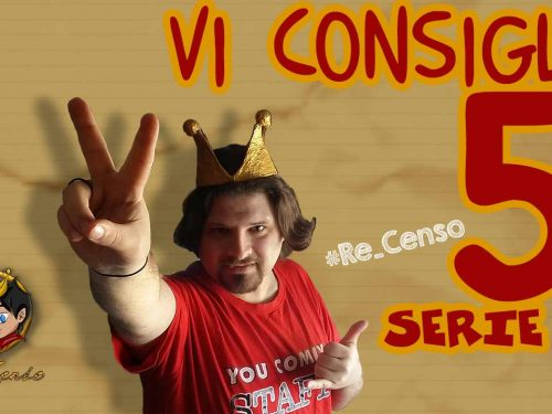 @Re_Censo #85 Vi consiglio 5 SERIE TV