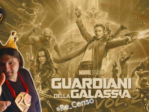 @Re_Censo #94 #Cinema2Day maggio – I Guardiani della Galassia vol. 2