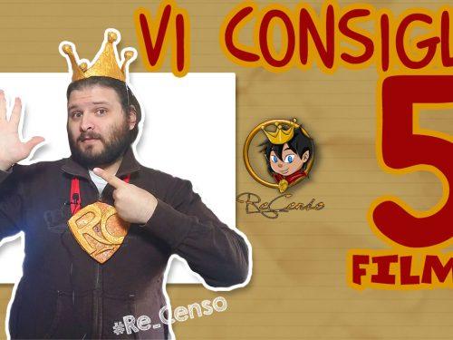 @Re_Censo #114 Vi consiglio 5 film