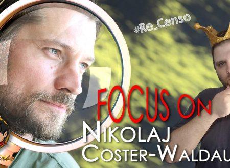 @Re_Censo #256 FOCUS ON: Nikolaj Coster-Waldau