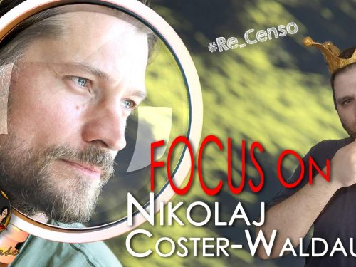 @Re_Censo #256 FOCUS ON: Nikolaj Coster-Waldau
