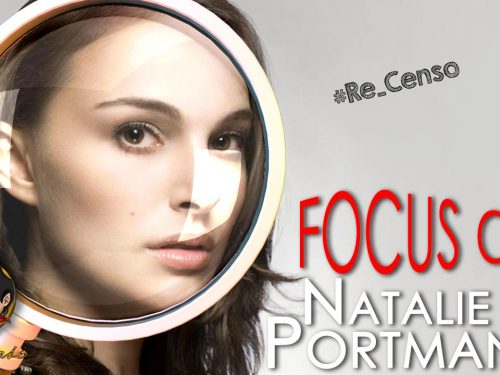 @Re_Censo #262 FOCUS ON: Natalie Portman