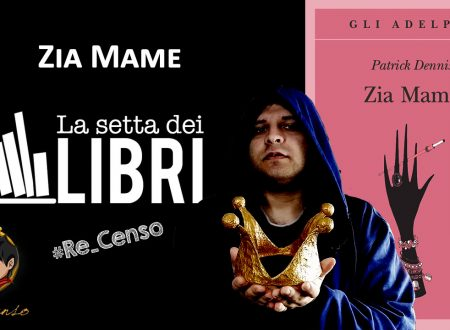 @Re_Censo #302 Zia Mame | #LASETTADEILIBRI