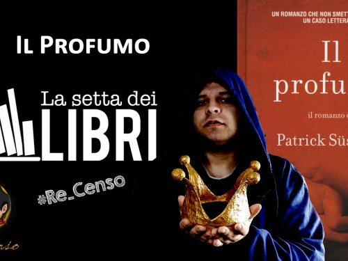 @Re_Censo #312 Il Profumo | #LASETTADEILIBRI