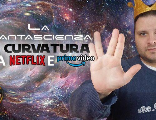 @Re_Censo #325 La Fantascienza a Curvatura tra Netflix e Amazon Prime Video