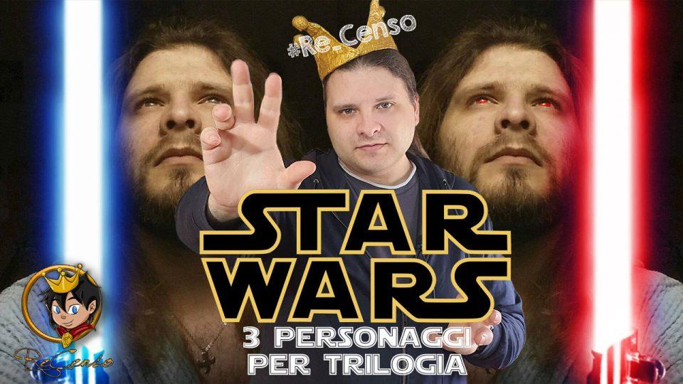 @Re_Censo #333 STAR WARS - Personaggi preferiti della Saga degli Skywalker