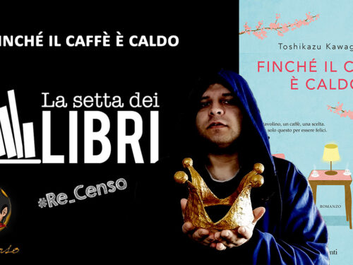 @Re_Censo #398 Finché il caffè è caldo | #LASETTADEILIBRI