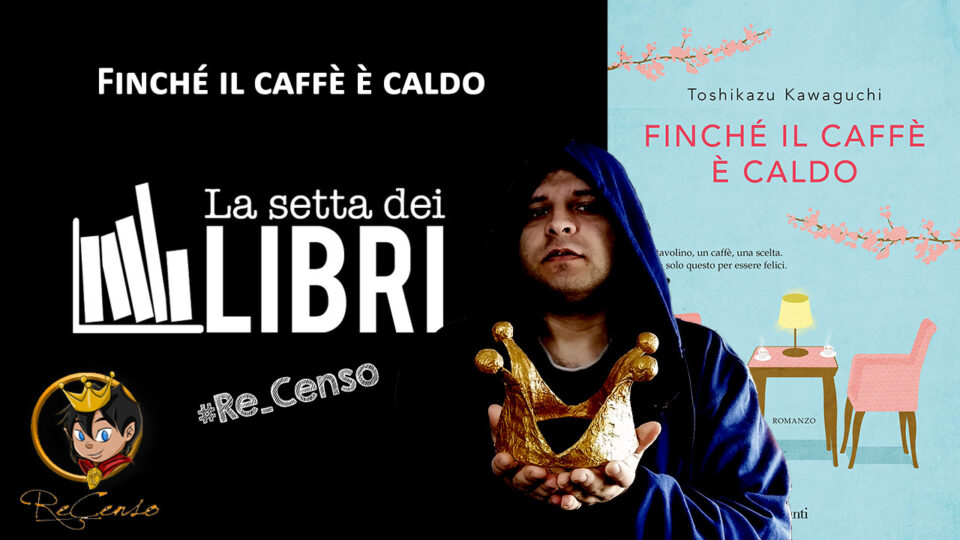 @Re_Censo #398 Finché il caffè è caldo   #LASETTADEILIBRI