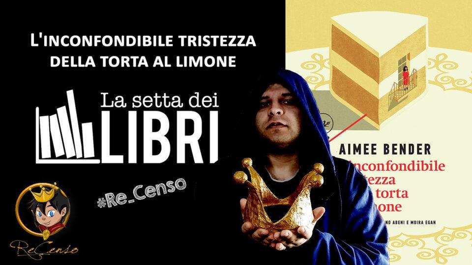 @Re_Censo #374 L'inconfondibile tristezza della torta al limone | #LASETTADEILIBRI