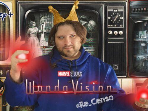@Re_Censo #421 WandaVision, parliamone!